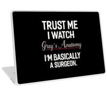 Trust Me I Watch Grey of Anatomy T-Shirt Laptop Skin