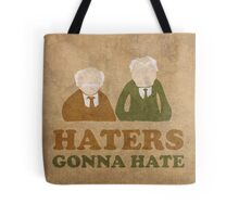Haters Gonna Hate Statler and Waldorf Muppet Humor Tote Bag