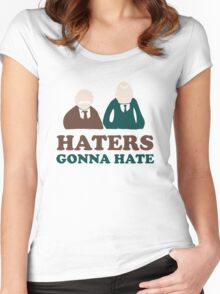 Haters Gonna Hate Statler and Waldorf Muppet Humor Women's Fitted Scoop T-Shirt