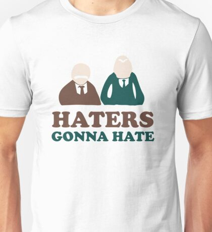 Haters Gonna Hate Statler and Waldorf Muppet Humor Unisex T-Shirt