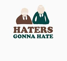 Haters Gonna Hate Statler and Waldorf Muppet Humor T-Shirt