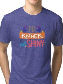 So Shiny Tri-blend T-Shirt
