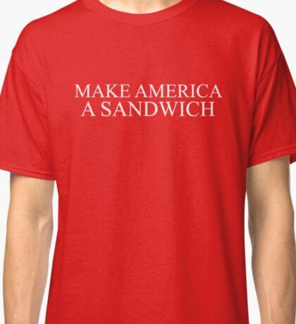 Make America A Sandwich Classic T-Shirt