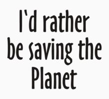 I'd rather be saving the Planet One Piece - Long Sleeve
