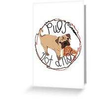 Pugs Not Drugs - Pizza Greeting Card