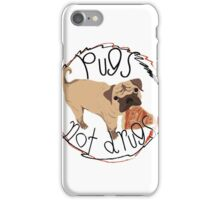 Pugs Not Drugs - Pizza iPhone Case/Skin