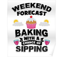 Weekend Forecast - Baking With a Chance of  Drinking Poster