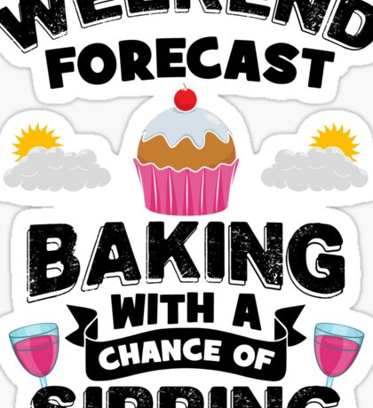 Weekend Forecast - Baking With a Chance of  Drinking Sticker