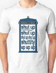 Shuttity Up! T-Shirt