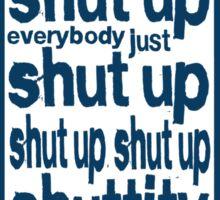 Shuttity Up! Sticker