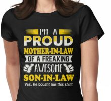 I'm A Proud Mother In Law Of A Freaking Awesome Son In Law Womens Fitted T-Shirt