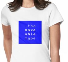 The Moveable Type Womens Fitted T-Shirt