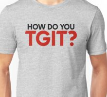 How Do You #TGIT? Unisex T-Shirt
