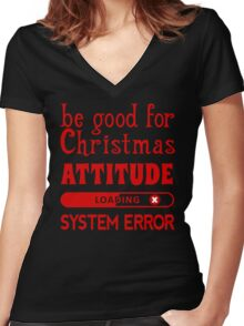 Be good for Christmas.. Women's Fitted V-Neck T-Shirt