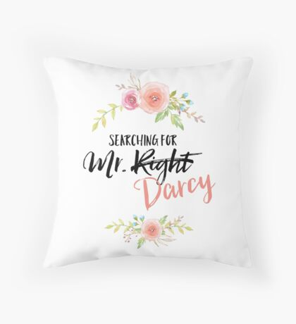 Searching For Mr. Darcy with Florals Throw Pillow