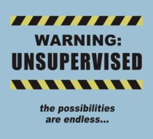 Unsupervised by just4laughs