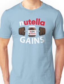 Nutella Gains Unisex T-Shirt