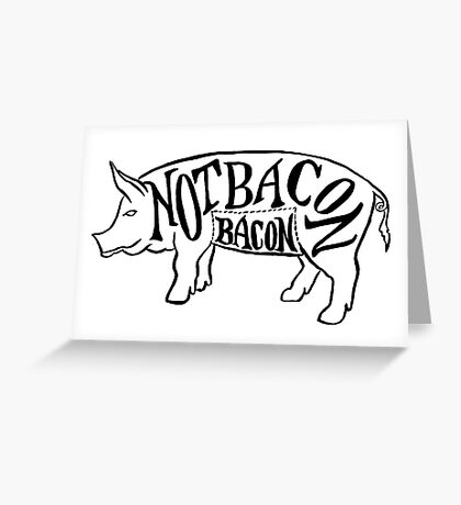 Bacon Not Bacon Greeting Card
