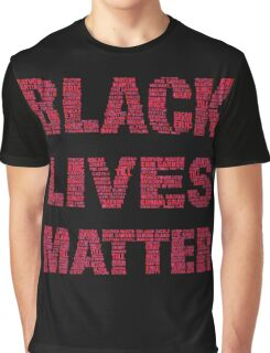 quote lives matter Graphic T-Shirt