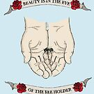 Beauty is in the eye of the bee holder  by Becky Hayes