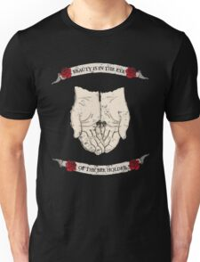 Beauty is in the eye of the bee holder  Unisex T-Shirt