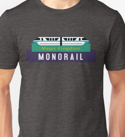 Monorail Magic Kingdom Sign Unisex T-Shirt