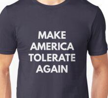 Make America Tolerate Again Unisex T-Shirt