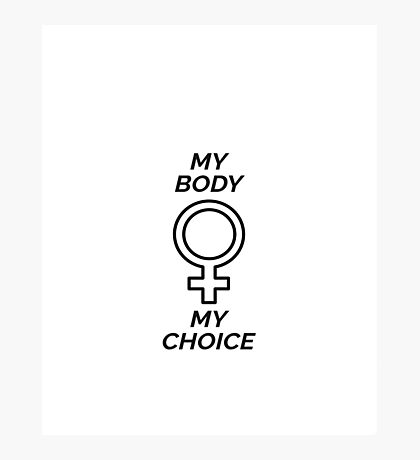 My Body, My Choice Photographic Print