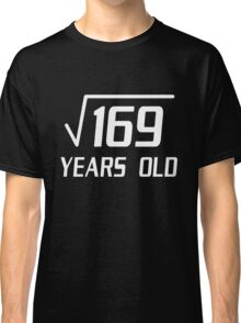 Square Root of 169 13 yrs old 13th birthday T-Shirt Classic T-Shirt