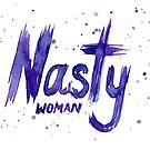 Nasty Woman Art by Olga Shvartsur