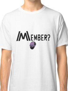 Member Arnold? Classic T-Shirt