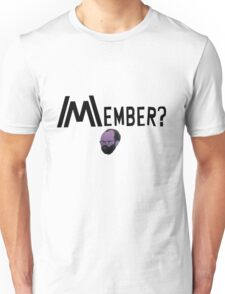 Member Arnold? Unisex T-Shirt