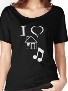 I Love House Music DJ Women's Relaxed Fit T-Shirt