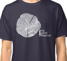 My Giant Sequoia Classic T-Shirt