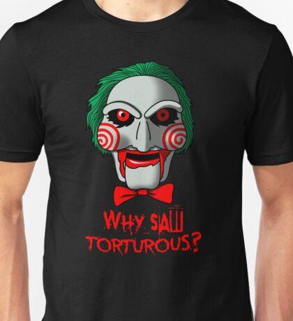 Why so Torturous? Unisex T-Shirt