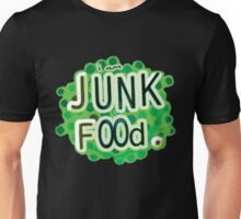 Funny Words I am Junk Food Unisex T-Shirt