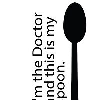 I'm the Doctor and this is my spoon. by ibx93