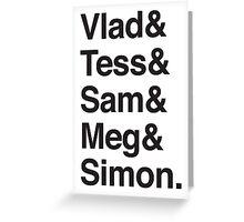 Vlad & Tess & Sam & Meg and Simon. Greeting Card