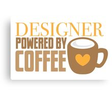 Designer powered by coffee Canvas Print