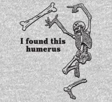 I found this humerus Baby Tee