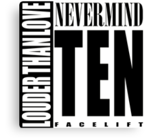 Nevermind Ten Facelift Louder than the Sound Grunge albums White version Canvas Print