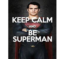 Keep Calm & be Superman Photographic Print