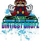 Dirtiest Dropz by shanin666