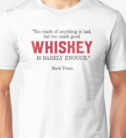 Whiskey Quote - Mark Twain Unisex T-Shirt