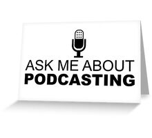 Ask me about podcasting (black) Greeting Card