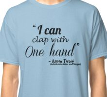 Clap with one Hand Classic T-Shirt
