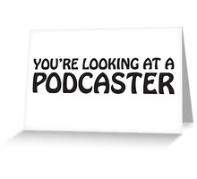 You're looking at a podcaster (black) Greeting Card