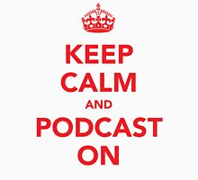 Keep Calm and Podcast On (red) Unisex T-Shirt
