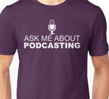 Ask me about podcasting (white) Unisex T-Shirt