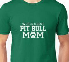 World's Best Pit Bull Mom Unisex T-Shirt